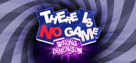 这里没有游戏:错误维度 (There Is No Game: Wrong Dimension)【 新版v1.0.29】