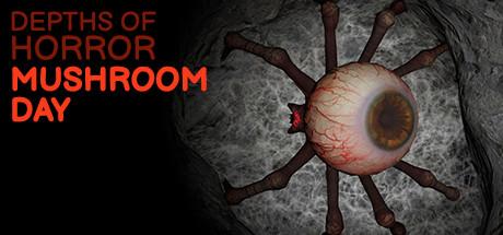 恐怖的深度:蘑菇日/Depths Of Horror: Mushroom Day 【v1.0.0】
